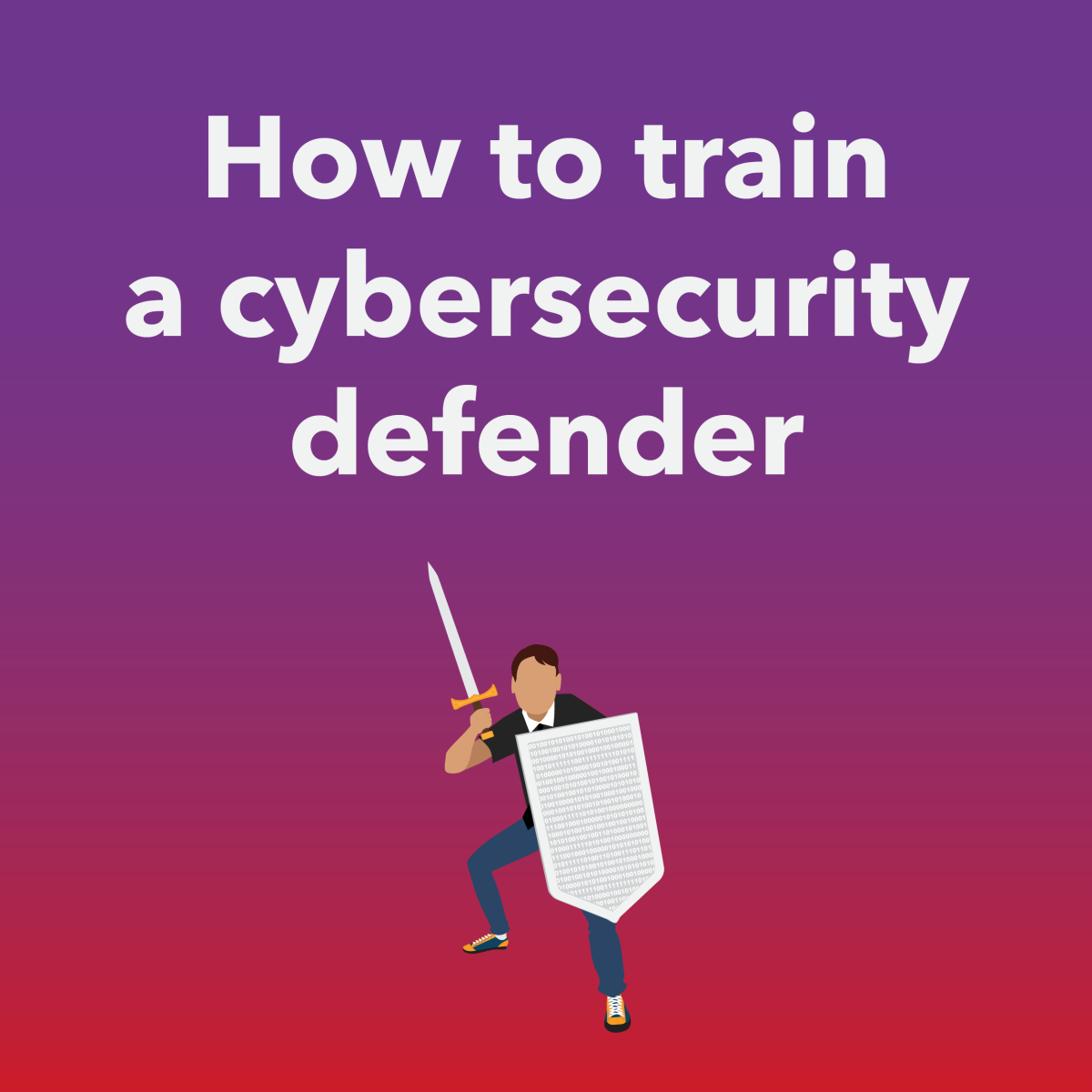 How to train a cybersecurity defender