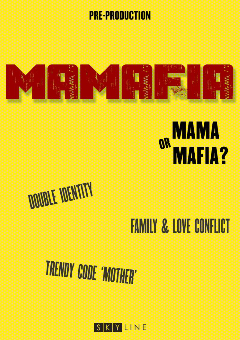 Mamafia Credit  Skyline Media